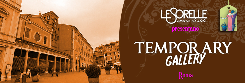 TEMPORARY GALLERY 18-19 MAY – PIAZZA SAN LORENZO IN LUCINA