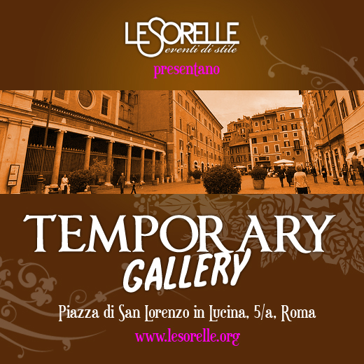 TEMPORARY GALLERY 20-21 ON APRIL – PIAZZA SAN LORENZO IN LUCINA